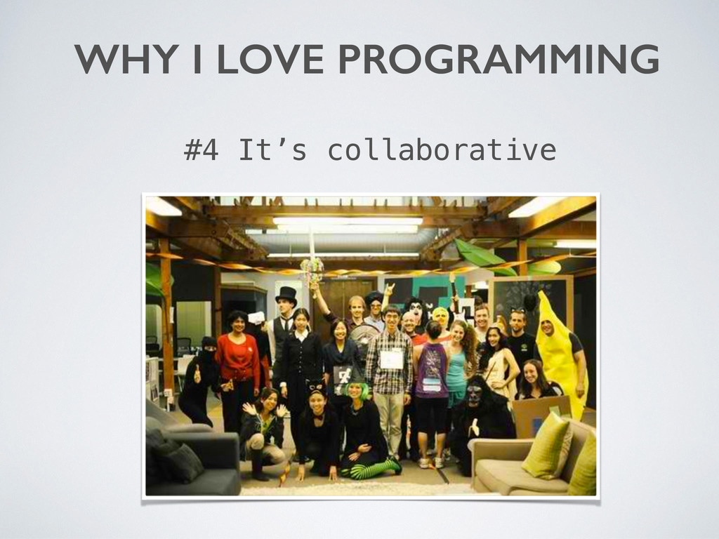 WHY I LOVE PROGRAMMING #4 It's collaborative
