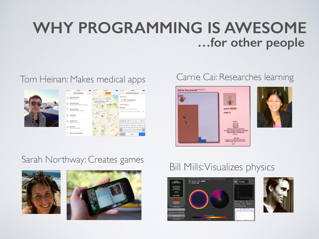 WHY PROGRAMMING IS AWESOME …for other people Sa...