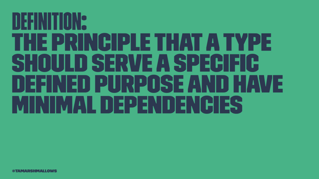 Definition: The principle that a type should ser...