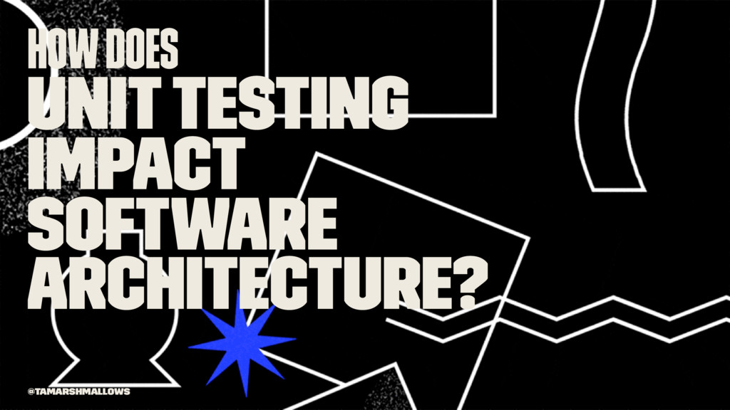 How does unit testing impact software architect...