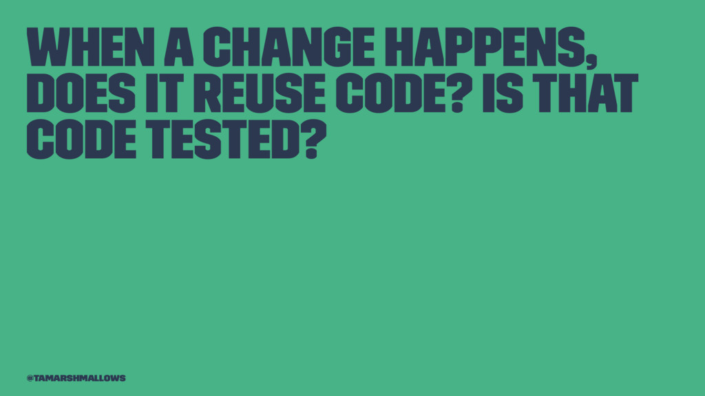 When a change happens, does it reuse code? Is t...