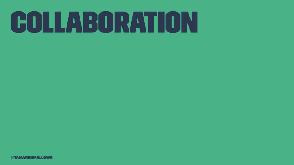 Collaboration @tamarshmallows