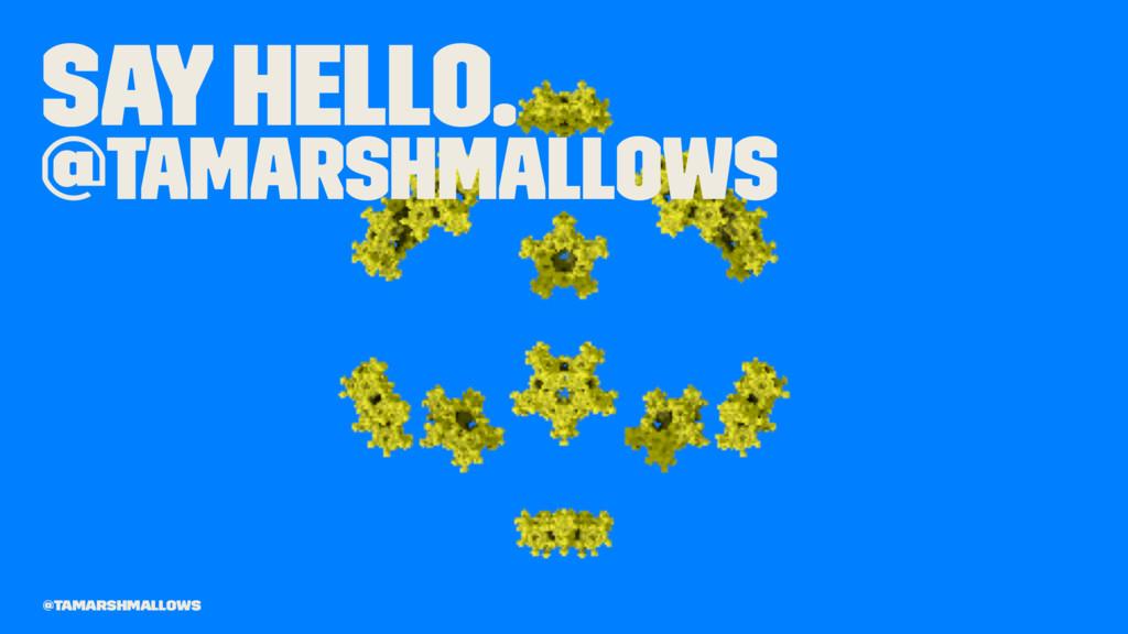 Say hello. @tamarshmallows @tamarshmallows
