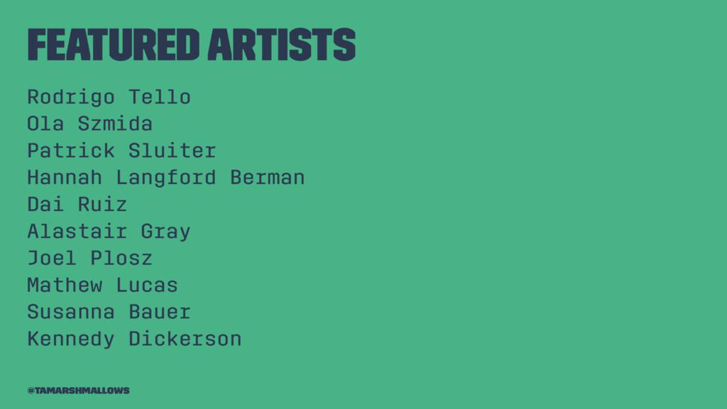 Featured artists Rodrigo Tello Ola Szmida Patri...