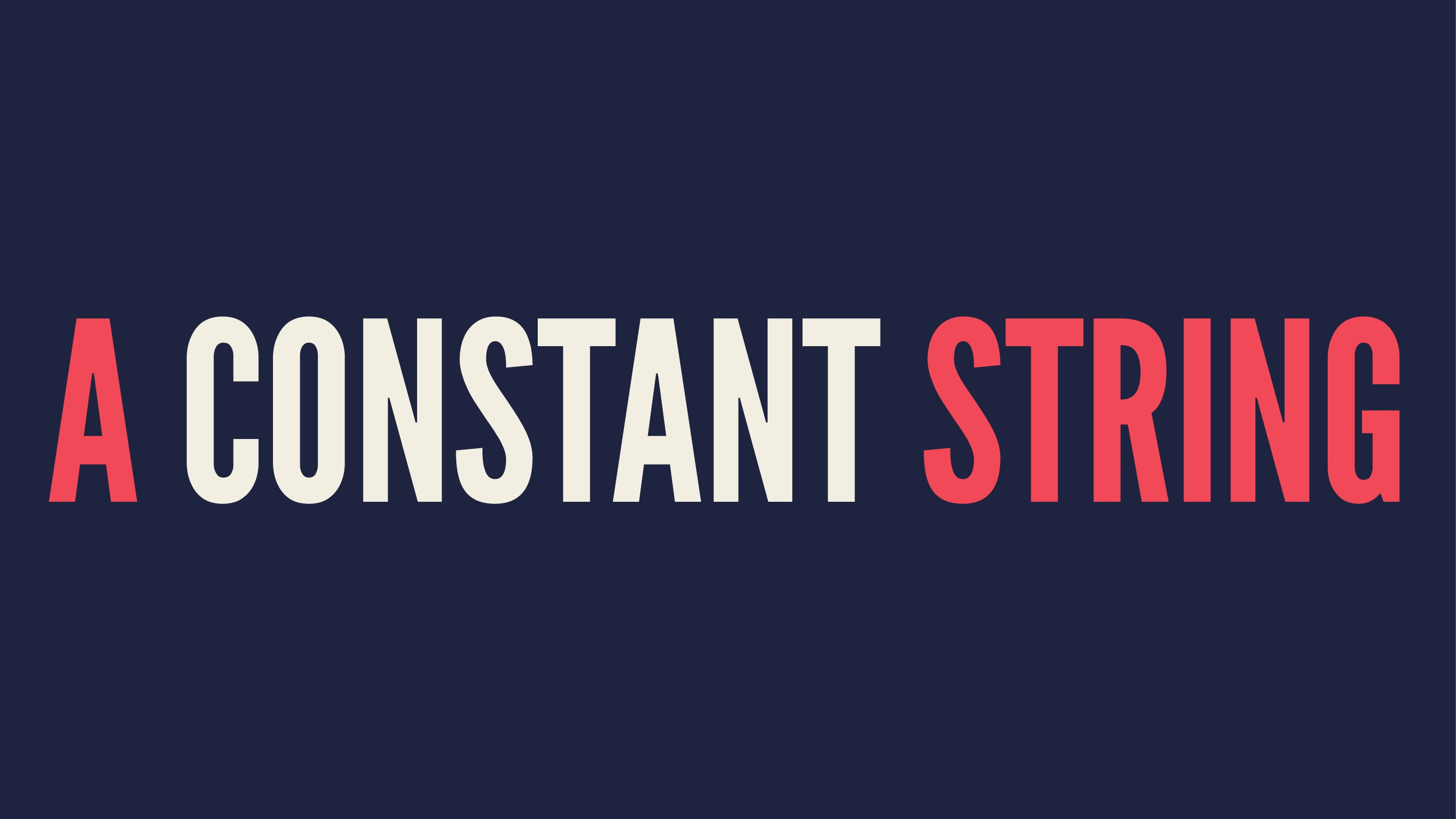 A CONSTANT STRING