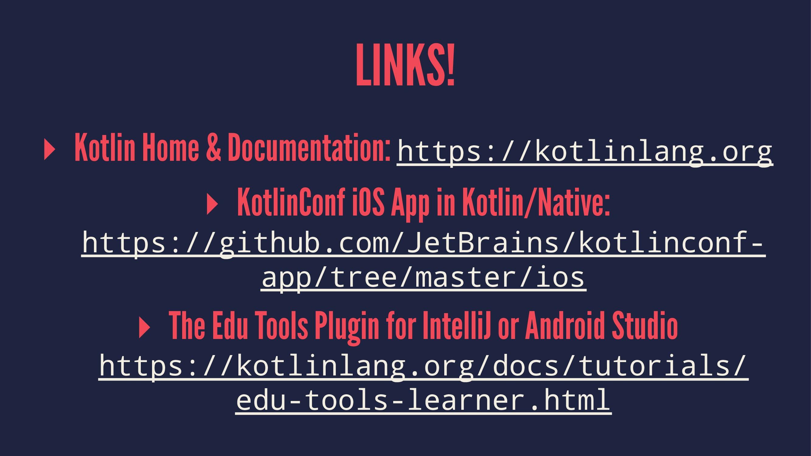 LINKS! ▸ Kotlin Home & Documentation: https://k...