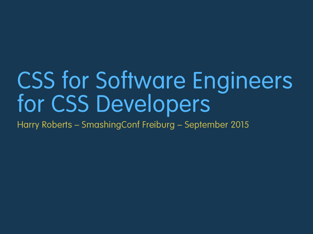 CSS for Software Engineers for CSS Developers H...