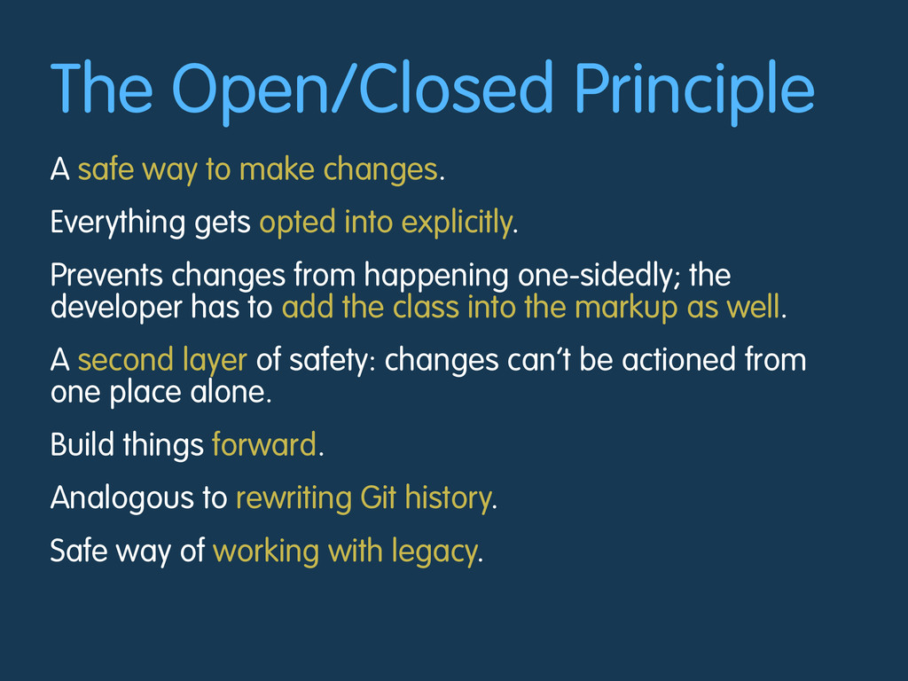 The Open/Closed Principle A safe way to make ch...