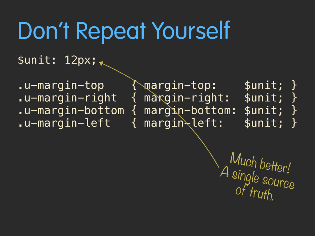 Don't Repeat Yourself $unit: 12px; .u-margin-to...