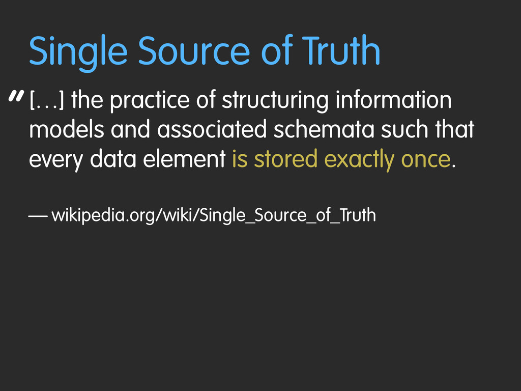 """ Single Source of Truth […] the practice of st..."