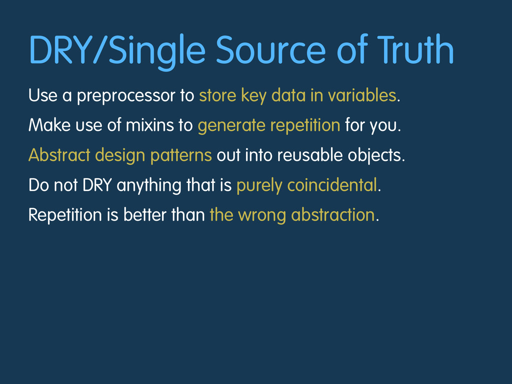 DRY/Single Source of Truth Use a preprocessor t...