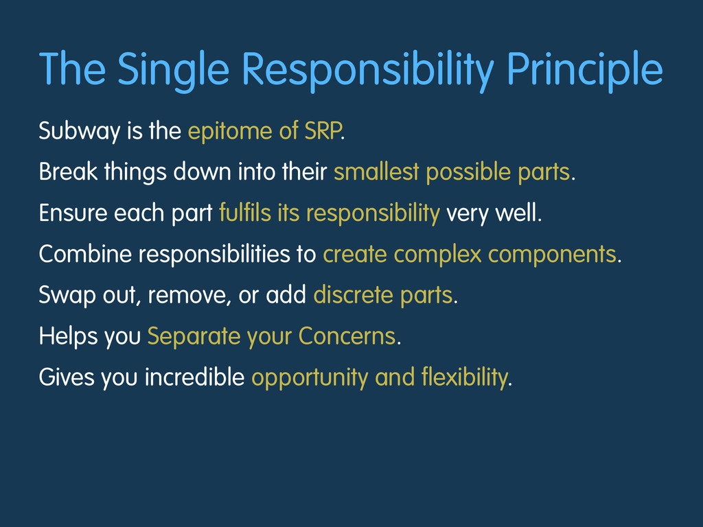 The Single Responsibility Principle Subway is t...