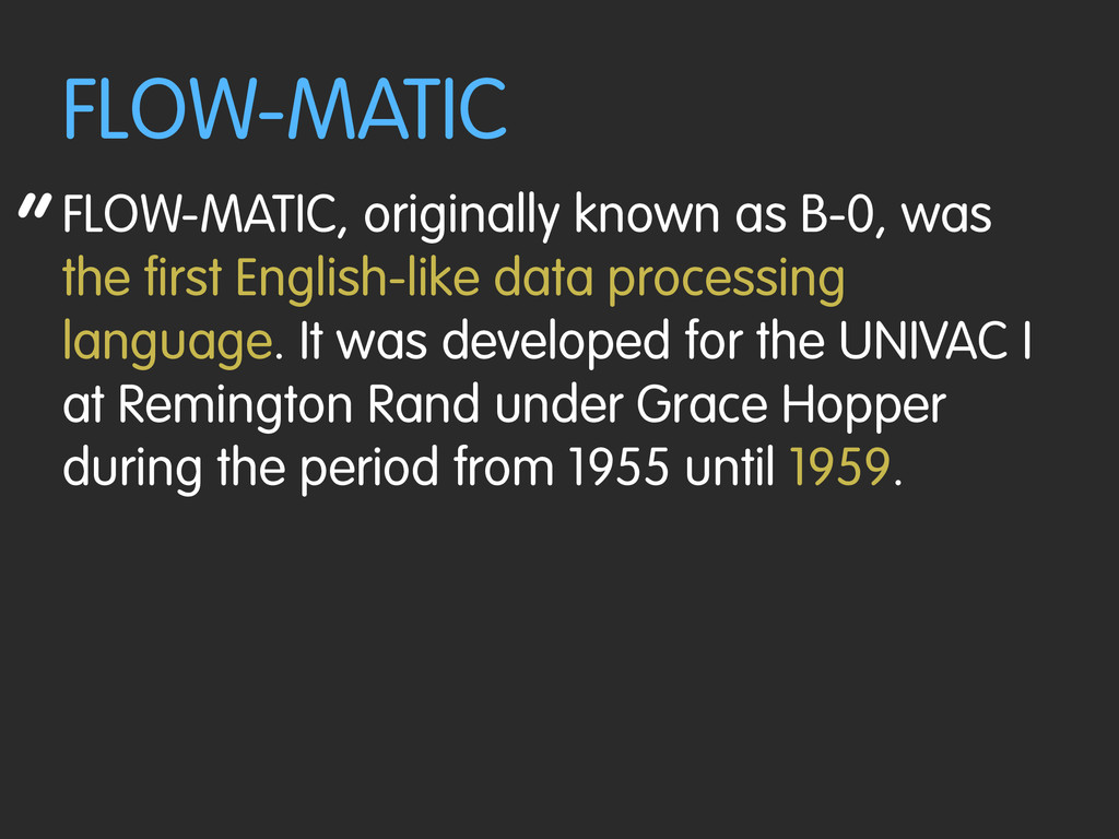 """ FLOW-MATIC FLOW-MATIC, originally known as B-..."