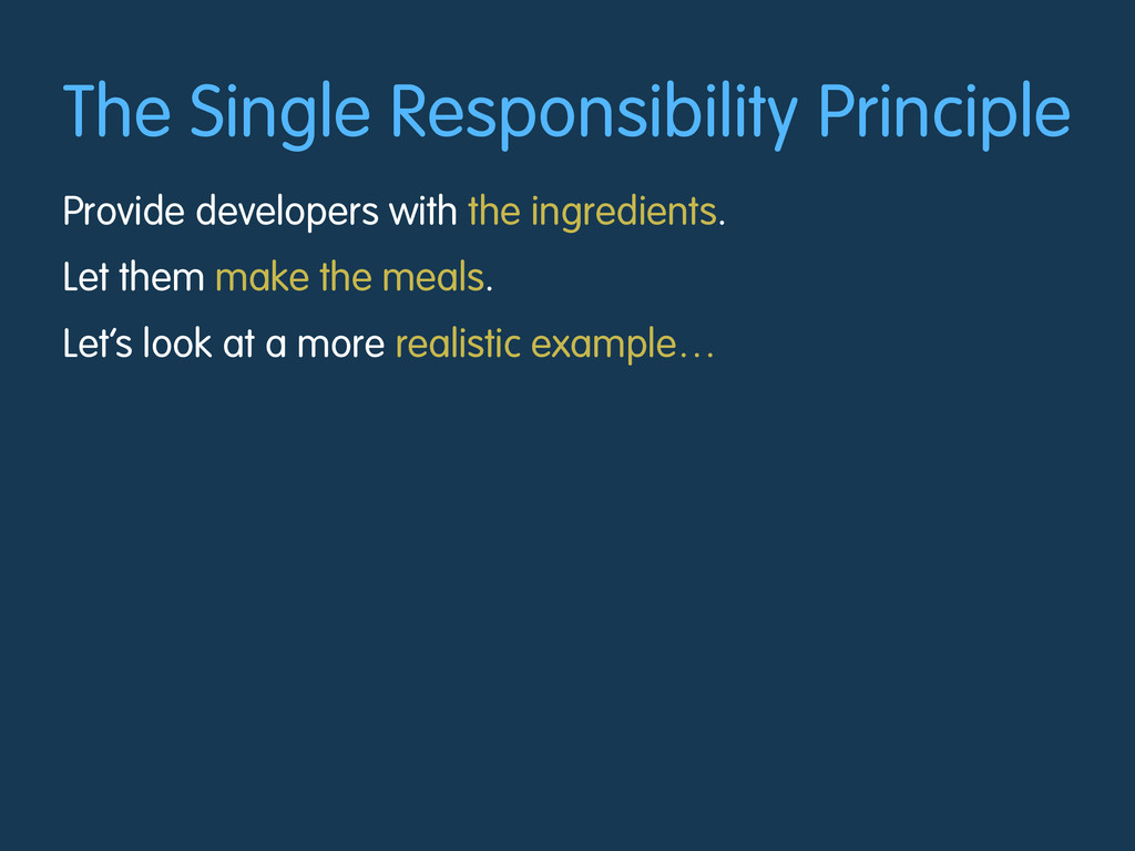 The Single Responsibility Principle Provide dev...