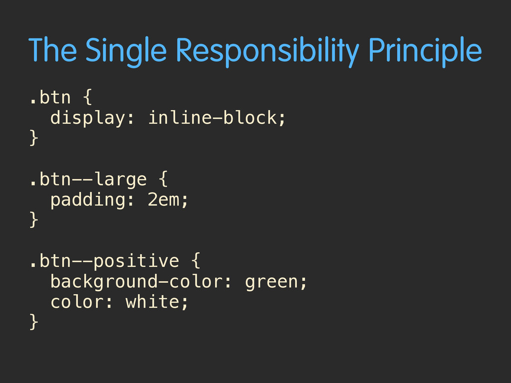 The Single Responsibility Principle .btn { disp...