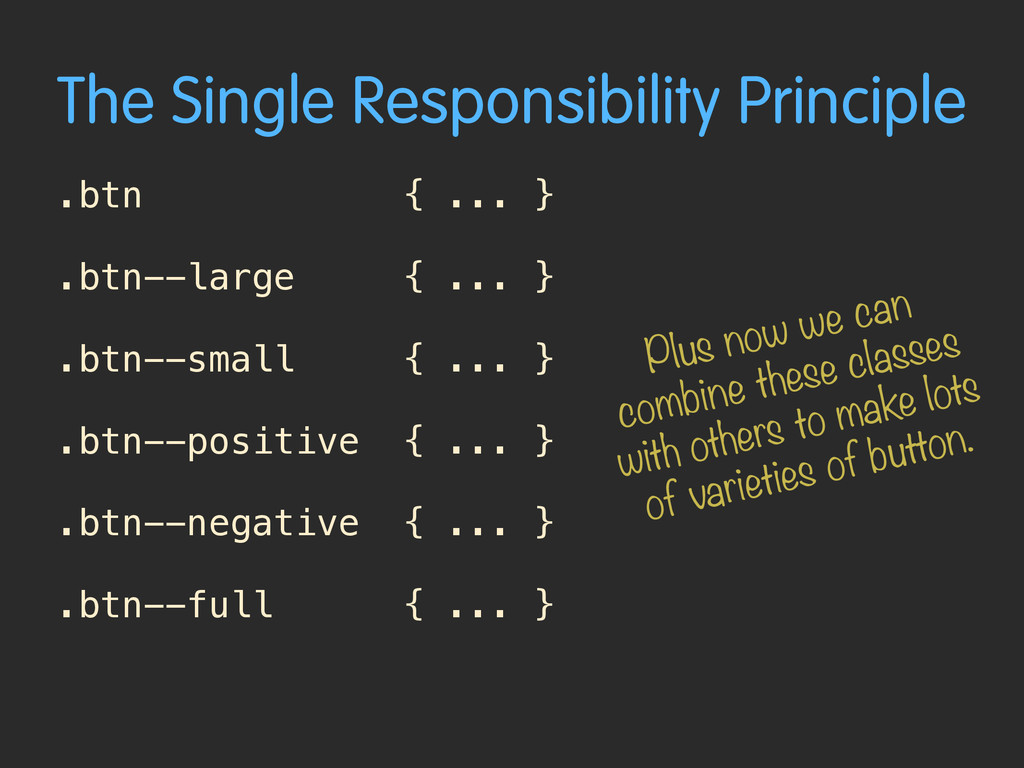 The Single Responsibility Principle .btn { ... ...