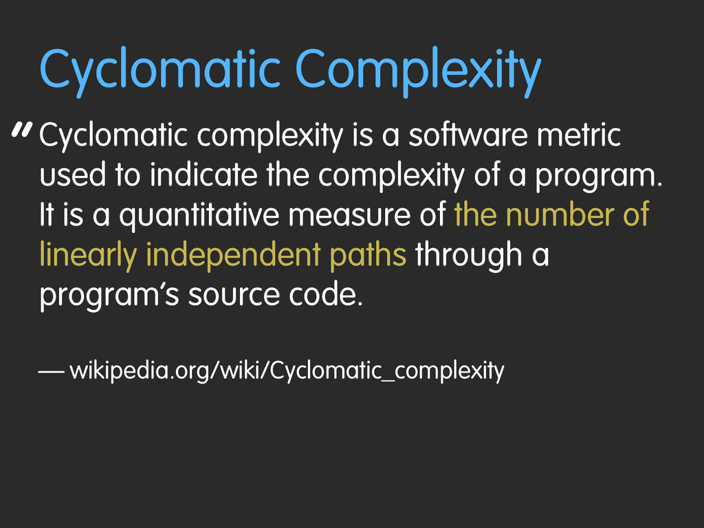 """ Cyclomatic Complexity Cyclomatic complexity i..."