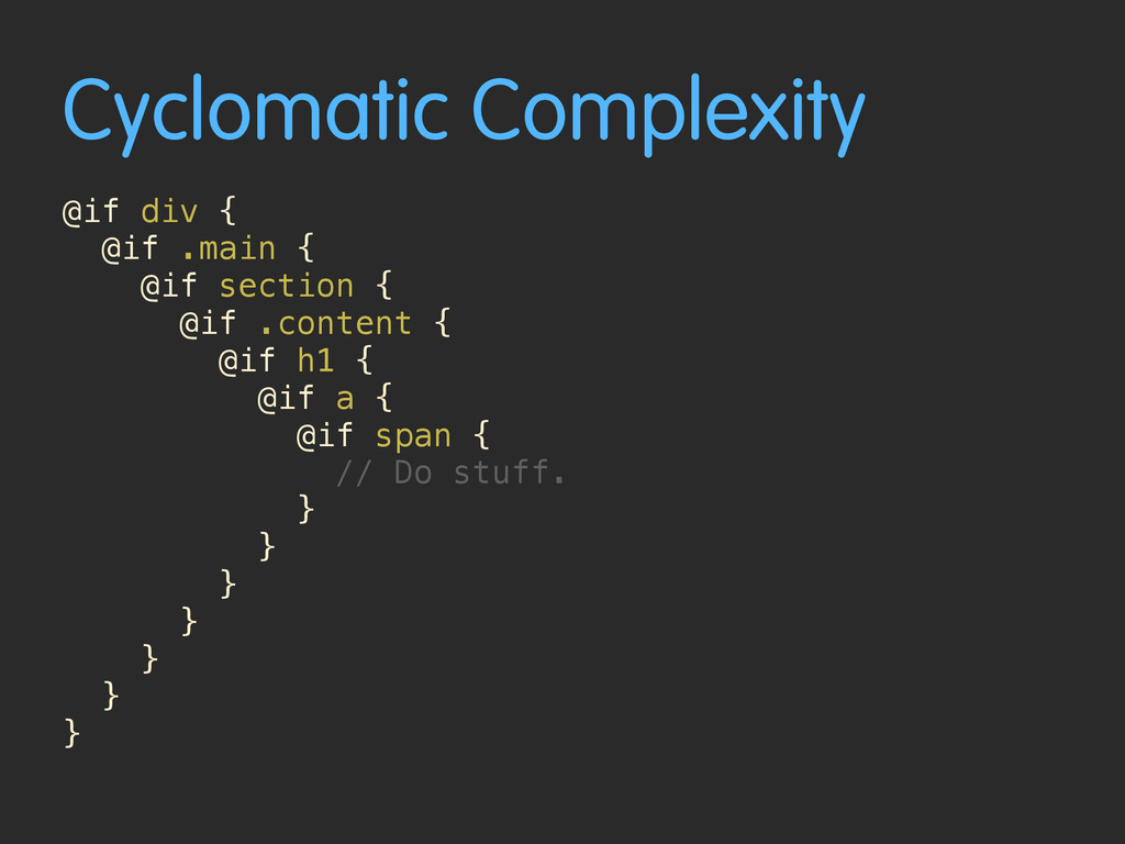 Cyclomatic Complexity @if div { @if .main { @if...