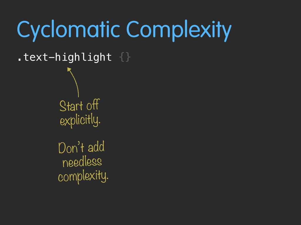 Cyclomatic Complexity .text-highlight {} Start ...