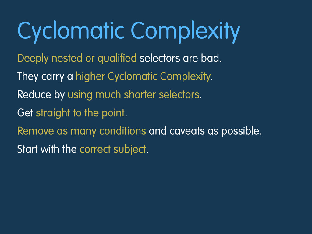 Cyclomatic Complexity Deeply nested or qualifie...