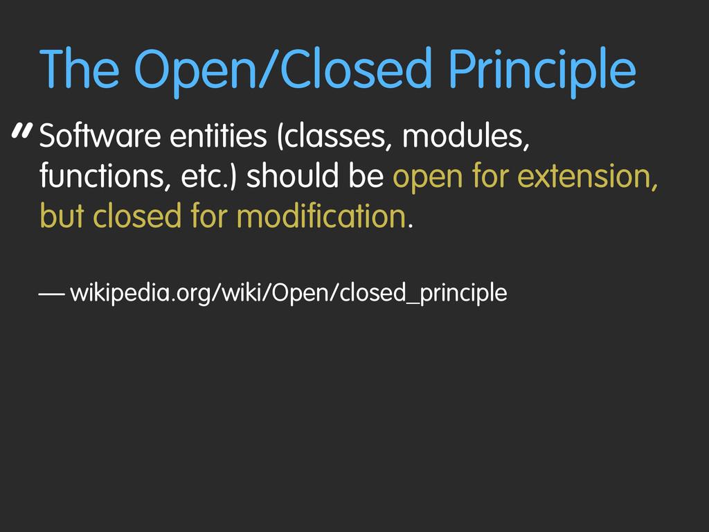 """ The Open/Closed Principle Software entities (..."
