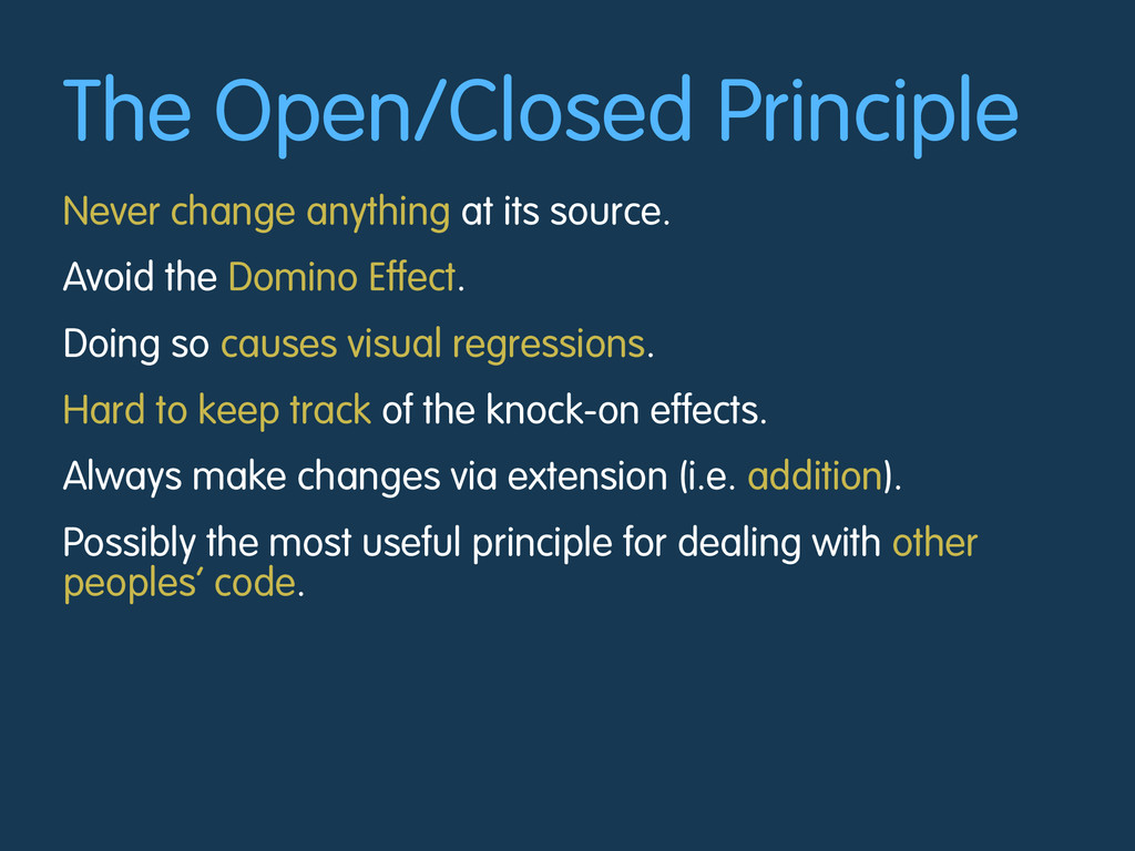 The Open/Closed Principle Never change anything...
