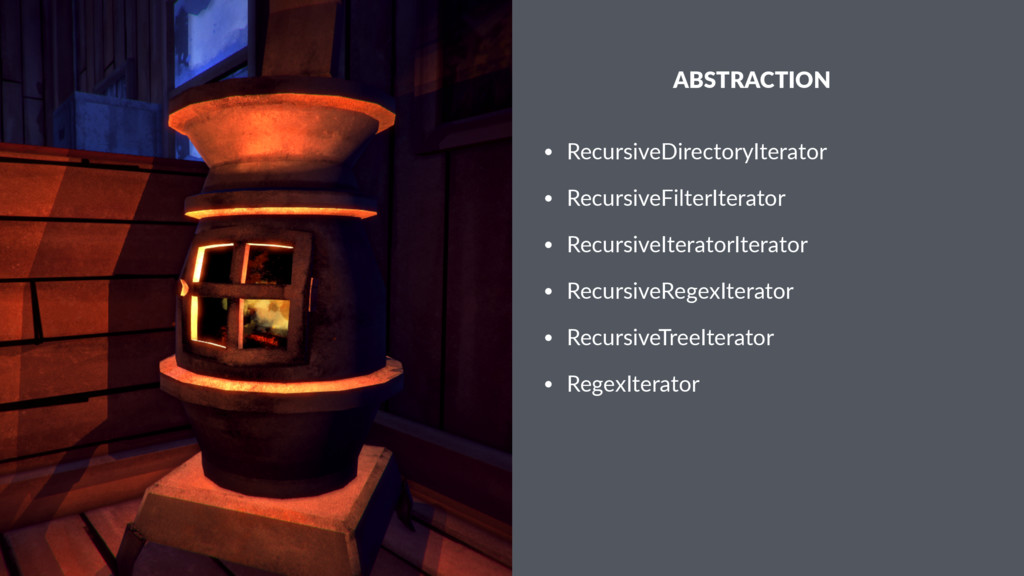 ABSTRACTION • RecursiveDirectoryIterator • Recu...