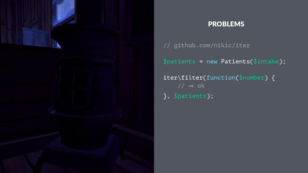 PROBLEMS // github.com/nikic/iter $patients = n...