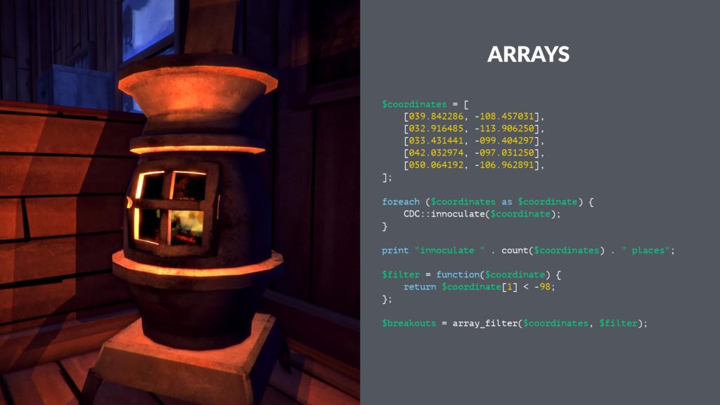 ARRAYS $coordinates = [ [039.842286, -108.45703...