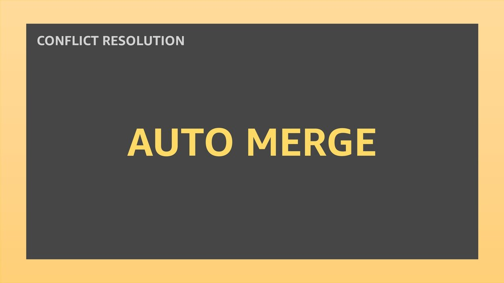AUTO MERGE CONFLICT RESOLUTION