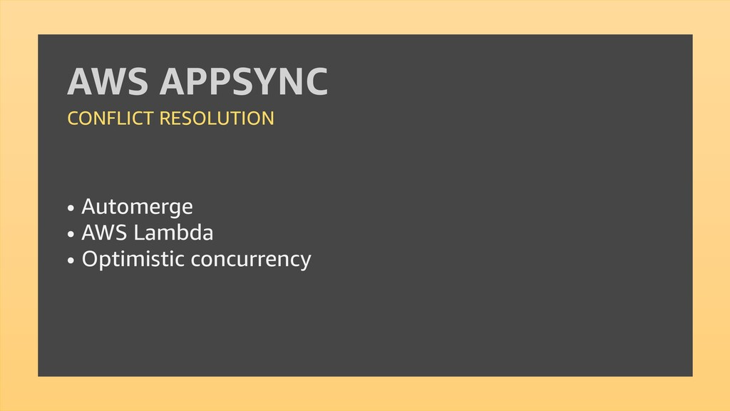 AWS APPSYNC CONFLICT RESOLUTION • Automerge • A...
