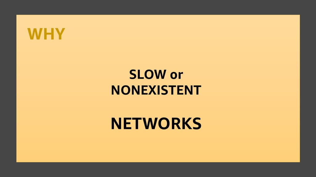 WHY SLOW or NONEXISTENT NETWORKS