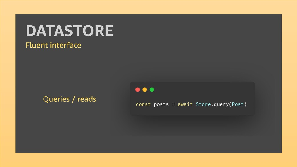 DATASTORE Fluent interface Queries / reads