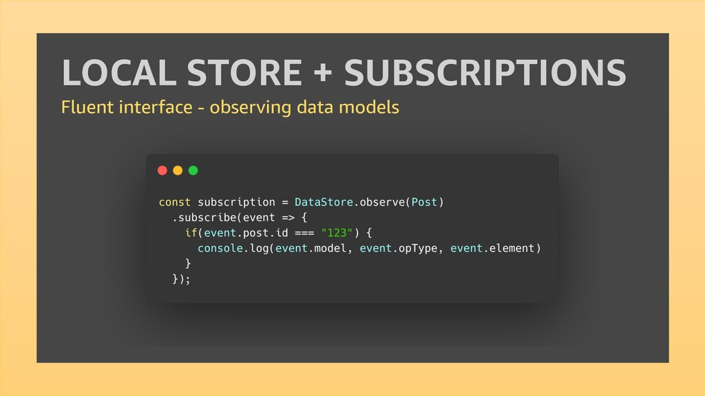 LOCAL STORE + SUBSCRIPTIONS Fluent interface - ...