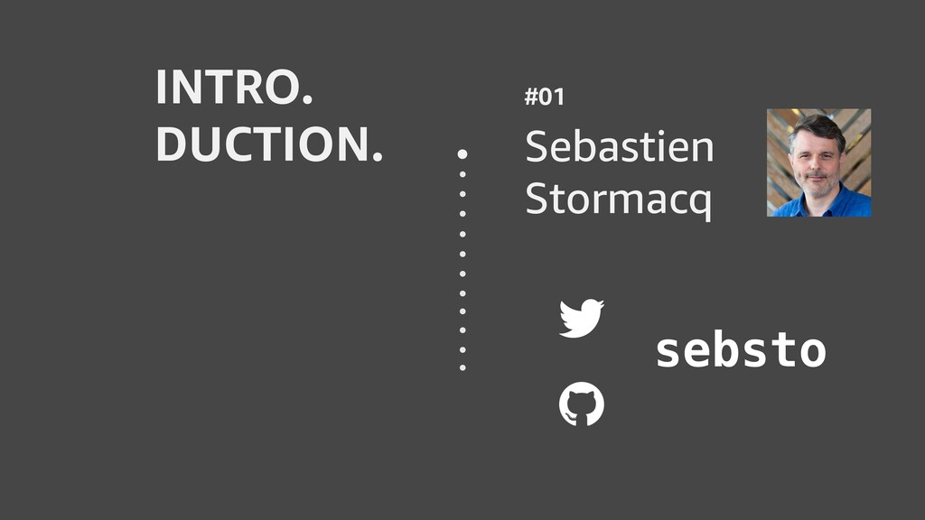 #01 Sebastien Stormacq INTRO. DUCTION. sebsto