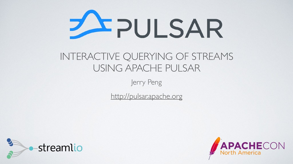 INTERACTIVE QUERYING OF STREAMS USING APACHE PU...
