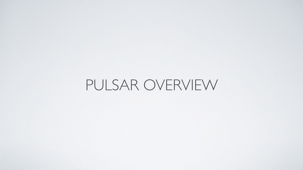 PULSAR OVERVIEW