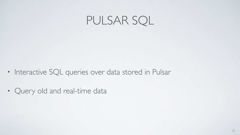 PULSAR SQL • Interactive SQL queries over data ...