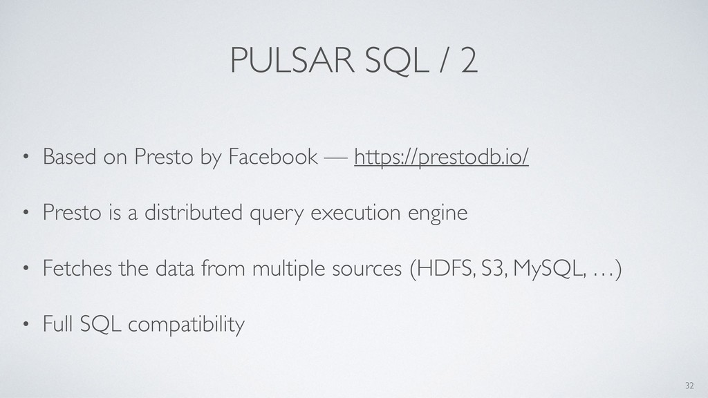 PULSAR SQL / 2 • Based on Presto by Facebook — ...