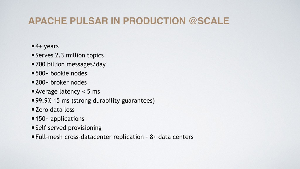 APACHE PULSAR IN PRODUCTION @SCALE 4+ years Ser...