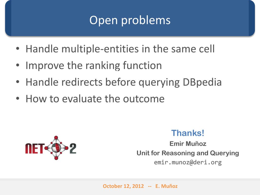 Open problems • Handle multiple-entities in the...