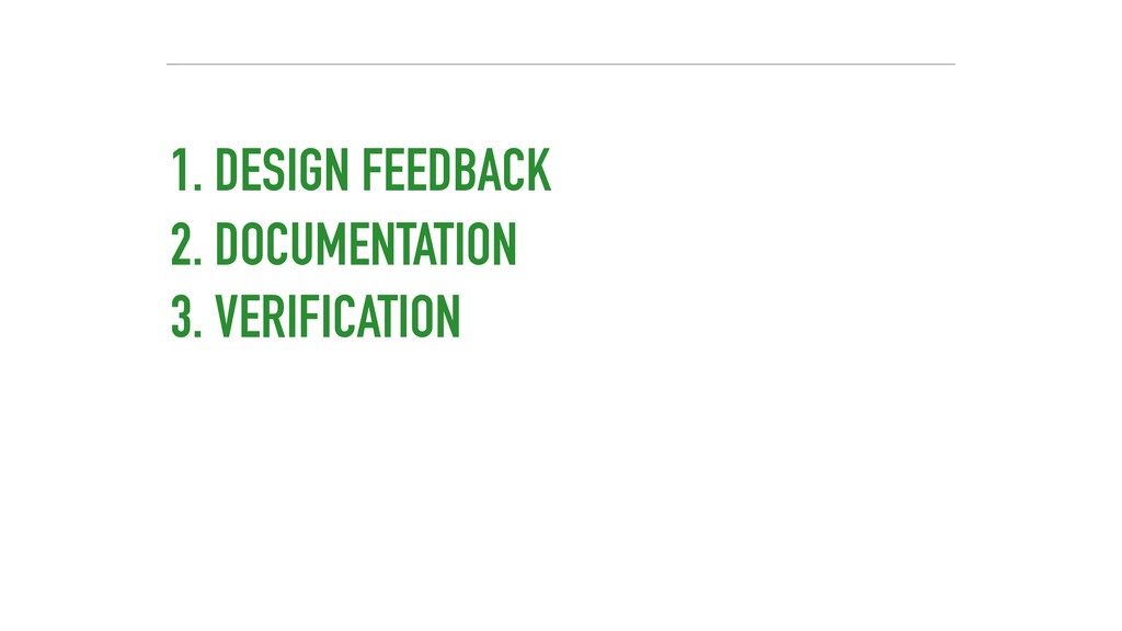 1. DESIGN FEEDBACK 2. DOCUMENTATION 3. VERIFICA...