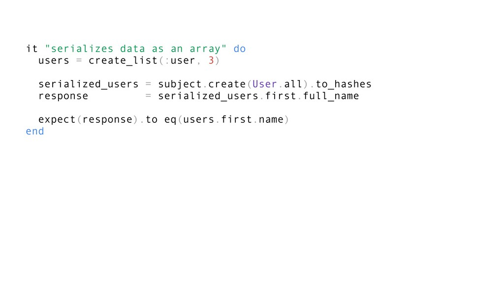 "it ""serializes data as an array"" do users = cre..."