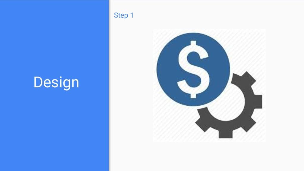 Design Step 1