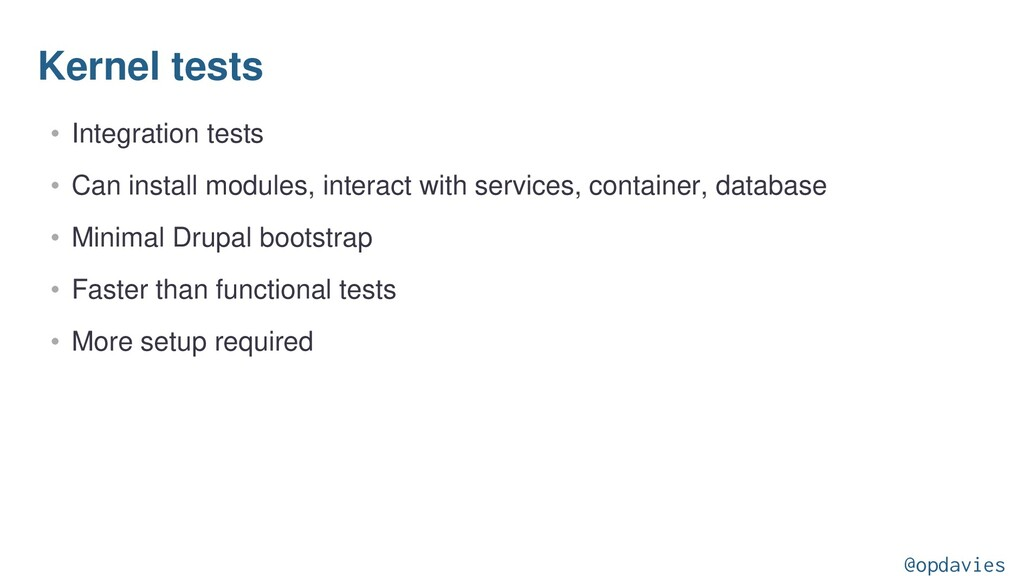 Kernel tests • Integration tests • Can install ...