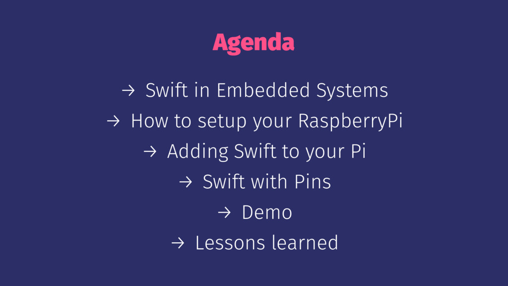 Agenda → Swift in Embedded Systems → How to set...