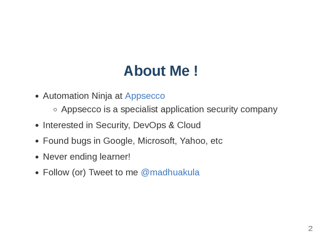 About Me ! Automation Ninja at Appsecco Appsecc...
