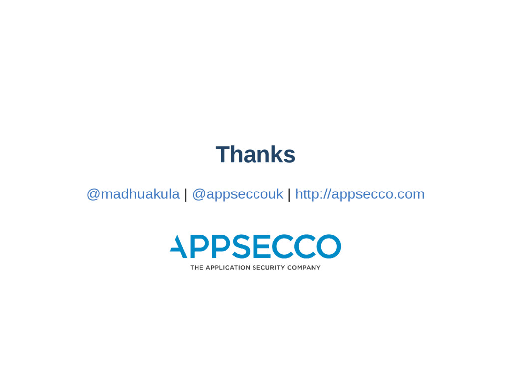 Thanks @madhuakula | @appseccouk | http://appse...