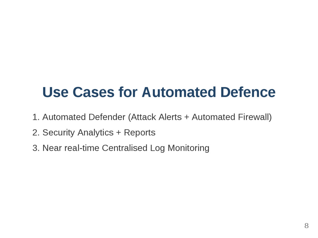 Use Cases for Automated Defence 1. Automated De...