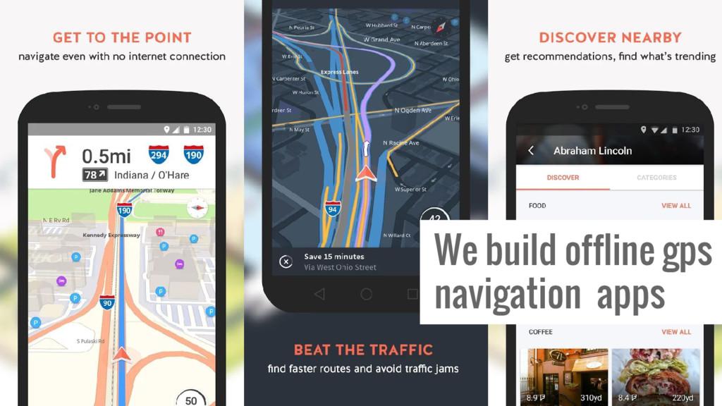 We build offline gps navigation apps